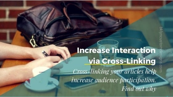 Increase Audience Interaction Via Cross-Linking Articles
