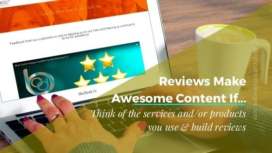 Reviews Make Amazing Content If…