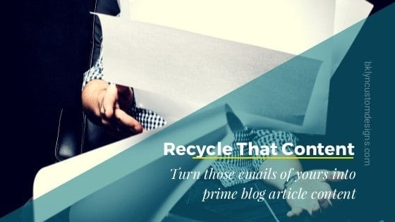 Recycle That Content: Turn Emails Into Articles